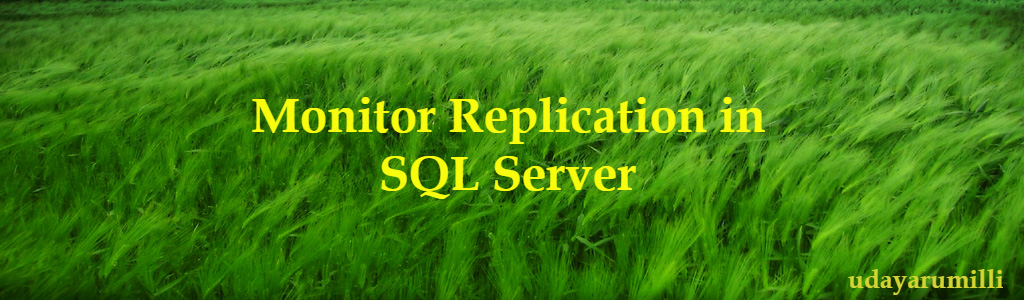 how to monitor replication in sql server