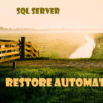 Automate database restore procedure SQL Server
