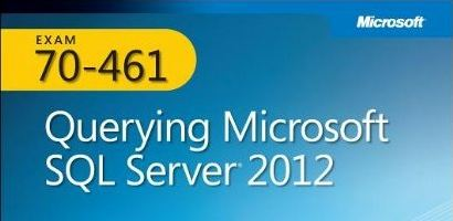 Preparing for MCSA Exam 70-461 – MS SQL Server 2012 exam