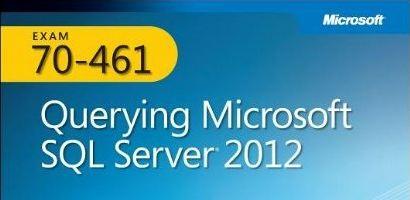 Preparing for MCSA Exam 70-461 – MS SQL Server 2012 exam
