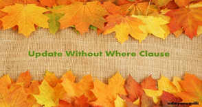 Update Without Where Clause