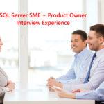 SQL Server SME Interview Experience