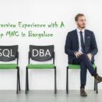 SQL DBA Interview Experience with a Top MNC in Bangalore