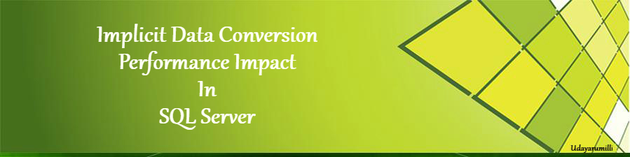 Implicit Conversion Performance Impact in SQL Server