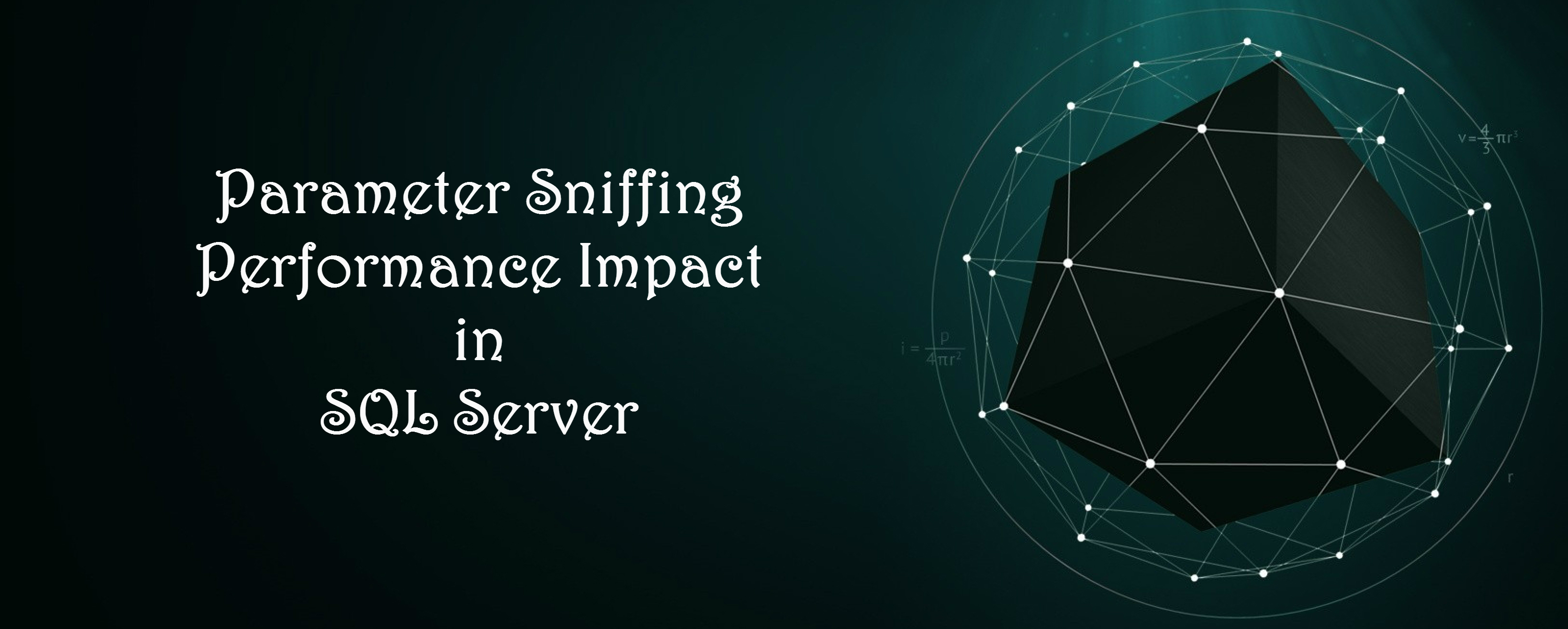 Parameter Sniffing Performance Impact in SQL Server
