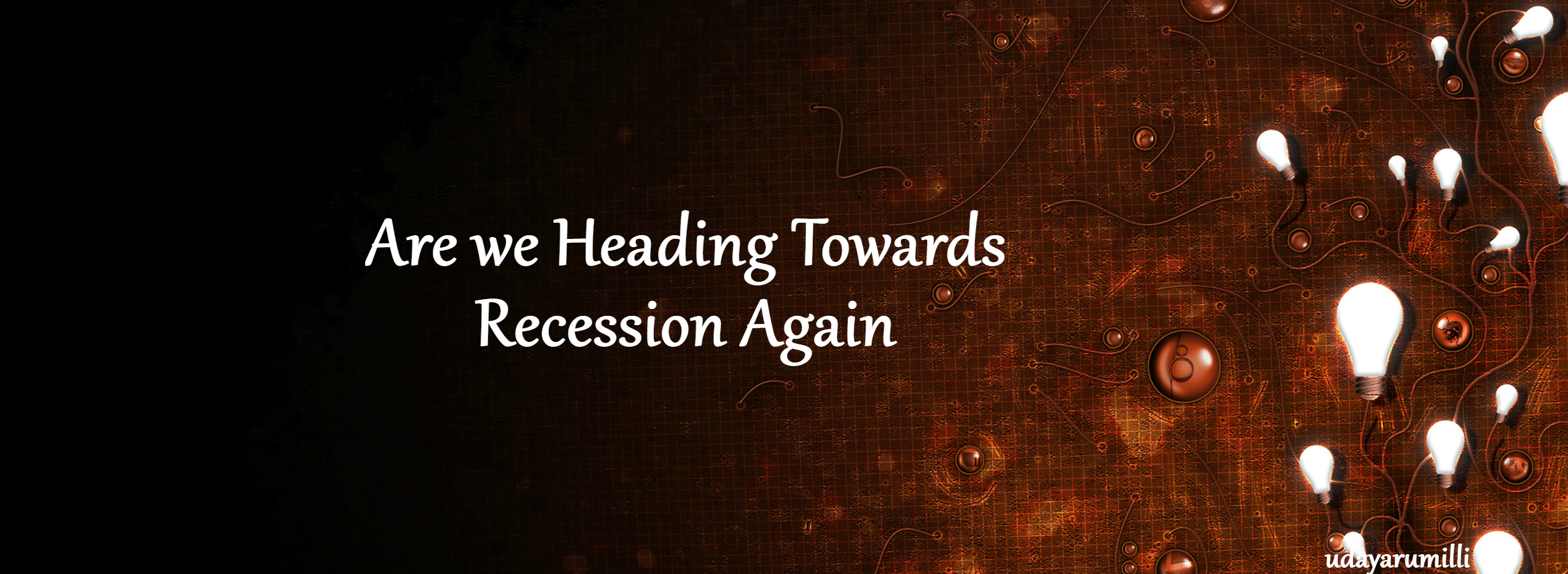 Are we heading towards recession again